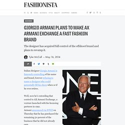 Giorgio Armani Plans to Make AX Armani Exchange a Fast Fashion Brand