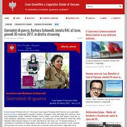 Giornalisti di guerra, Barbara Schiavulli, inviata RAI, al Liceo, giovedì 30 marzo 2017, in diretta streaming - Liceo Ceccano