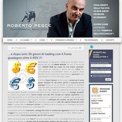 ... e dopo solo 30 giorni di trading con il Forex guadagno oltre il 40% !!!