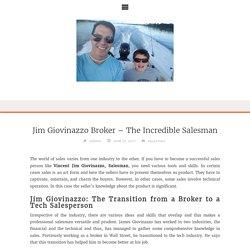 Jim Giovinazzo Broker - The Incredible Salesman