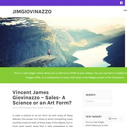 Vincent James Giovinazzo – Sales- A Science or an Art Form? – JimGiovinazzo