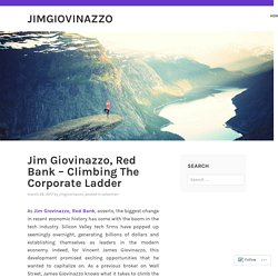 Jim Giovinazzo, Red Bank – Climbing The Corporate Ladder – JimGiovinazzo