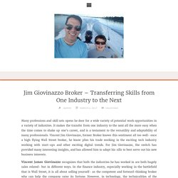 Jim Giovinazzo Broker - Transferring Skills from One Industry to the Next
