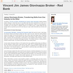 Vincent Jim James Giovinazzo Broker - Red Bank: James Giovinazzo Broker, Transferring Skills from One Industry to the Other