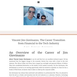 Vincent Jim Giovinazzo, The Career Transition from Financial to the Tech Industry