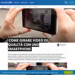 Come girare video di qualità con uno smartphone