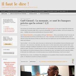 Gaël Giraud : La monnaie, ce sont les banques privées qui la créent ! 1/2