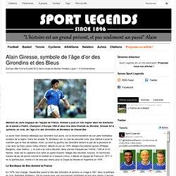 Giresse - Sport Legends ! L'histoire et les légendes du sport.