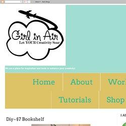 Girl in Air BLOG: Diy~$7 Bookshelf