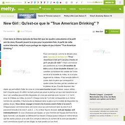 New Girl : Qu'est-ce que le True American Drinking
