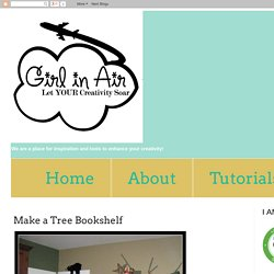Girl in Air BLOG: Make a Tree Bookshelf