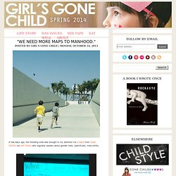 "Girl's Gone Child: ""We need more Maps to Manhood."""