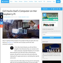 Girl Hacks Dad's Computer on Her Raspberry Pi