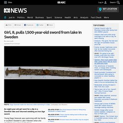 Girl, 8, pulls 1,500-year-old sword from lake in Sweden