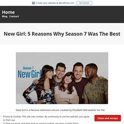 New Girl: 5 Reasons Why Season 7 Was The Best – Home