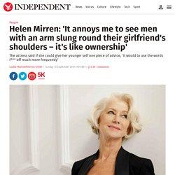 helen-mirren-it-annoys-me-to-see-men-with-an-arm-slung-round-their-girlfriends-shoulders