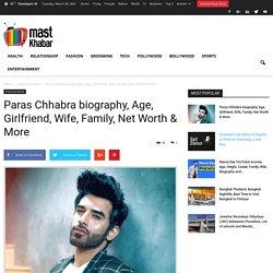 Paras Chhabra biography, Age, Girlfriend, Wife, Family, Net Worth & More - Mastkhabar