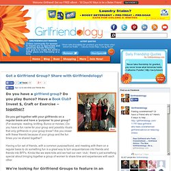 Got a Girlfriend Group? Share with Girlfriendology, Girlfriendology is looking for women's groups | Girlfriendology