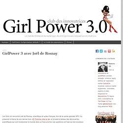 GirlPower 3 avec Joël de Rosnay