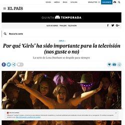 Por qué 'Girls' ha sido importante para la televisión (nos guste o no)