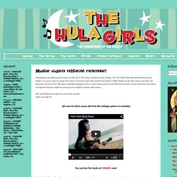 THE HULA GIRLS: Music video official release!