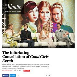 Good Girls Revolt Gets Canceled With No Women at the Table - The Atlantic