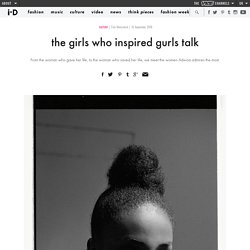 the girls who inspired gurls talk