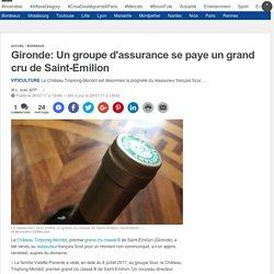 Gironde: Un groupe d'assurance se paye un grand cru de Saint-Emilion