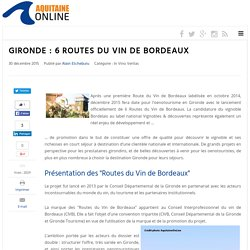 Gironde : 6 Routes du Vin de Bordeaux