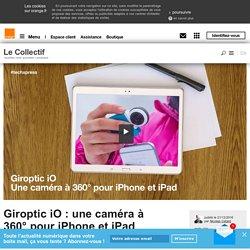 Giroptic iO : une caméra à 360° pour iPhone et iPad