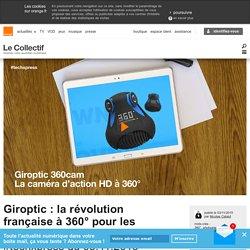 Giroptic : la révolution française à 360° pour les caméras d'action