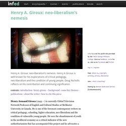 Henry A. Giroux: neo-liberalism's nemesis