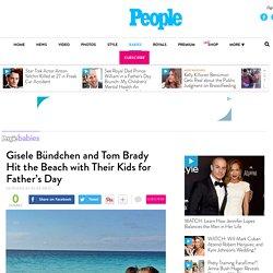 Gisele Bündchen and Tom Brady Celebrate Father's Day on Beach