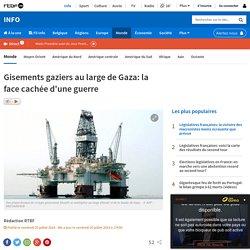 Gisements gaziers au large de Gaza: la face cachée d'une guerre