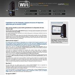 Hotspot Wifi - Loi HADOPI et l'gislation française sur la diffusion d'Internet sans fil, et les solutions avec IciWifi