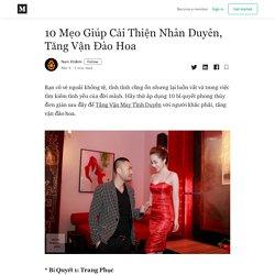 10 Mẹo Giúp Cải Thiện Nhân Duyên, Tăng Vận Đào Hoa - Nam Khánh - Medium