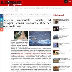 Giustizia ambientale, sociale ed ecologica: scenari, proposte e sfide per superare la crisi