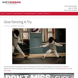 Give Fencing A Try When You Take A Class - Katy Nissan