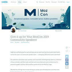 Give it up for Your MozCon 2019 Community Speakers!