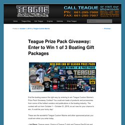 Teague Prize Pack Giveaway: Enter to Win 1 of 3 Boating Gift Packages