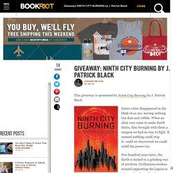 Giveaway: NINTH CITY BURNING by J. Patrick Black