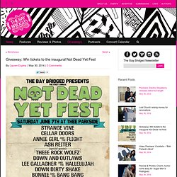 Giveaway: Win tickets to the inaugural Not Dead Yet Fest