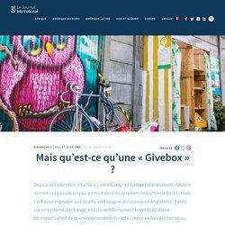 """Mais qu'est-ce qu'une """"Givebox"""" ? - Le Journal International"""