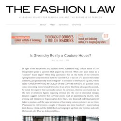 Is Givenchy Really a Couture House? — The Fashion Law