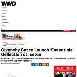 Givenchy Set to Launch 'Essentials' Collection at Isetan – WWD