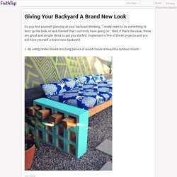 Giving Your Backyard A Brand New Look - FaithTap