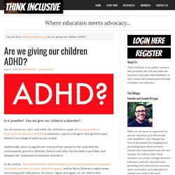 Are we giving our children ADHD?