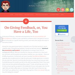 On Giving Feedback, or, You Have a Life, Too