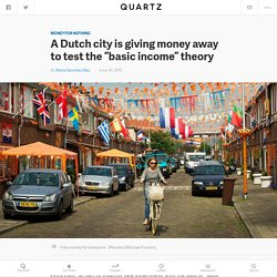 "A Dutch city is giving money away to test the ""basic income"" theory"