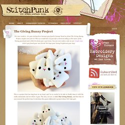 The Giving Bunny Project « StitchPunk
